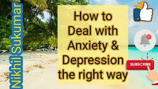 Deal with anxiety and depression