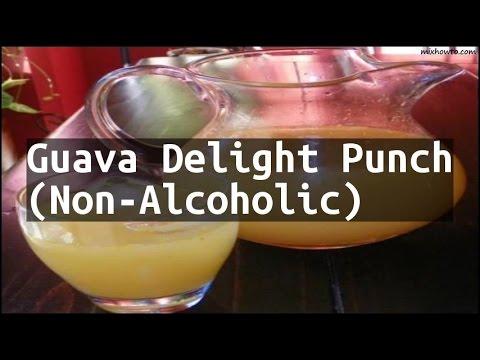 Recipe Guava Delight Punch (Non-Alcoholic)