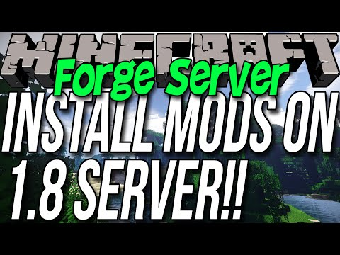 How To Install Mods On A Minecraft 1.8 Forge Server