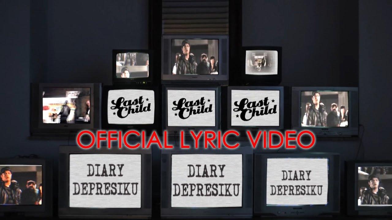 Download Last Child - Diary Depresiku   Official Lyric Video MP3 Gratis