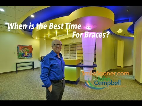 When is the best time for braces?