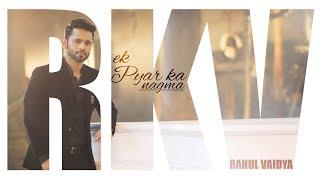 Ek Pyar Ka Nagma | Unplugged | Rahul Vaidya RKV