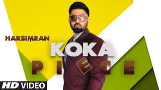 Harsimran: Koka Piece (Full Song) Guys In Charge | Kaptaan | Latest Punjabi Songs 2019
