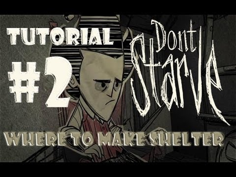 Don't Starve Tutorial | Where To Build Shelter