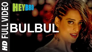 'Bulbul' FULL VIDEO Song | Hey Bro | Shreya Ghoshal, Feat. Himesh Reshammiya | Ganesh Acharya