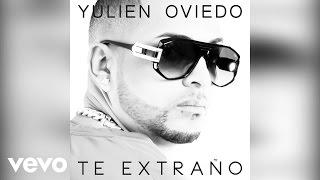 Yulien Oviedo - Te Extraño (Audio)