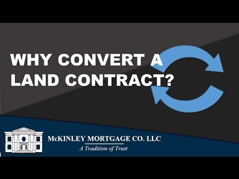 Why do you need to convert a land contract before buying it?
