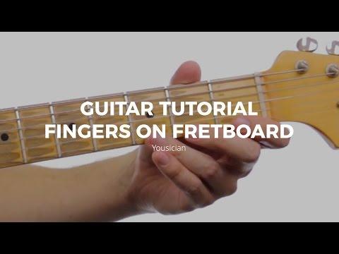 Guitar Tutorial - Fingers On Fretboard
