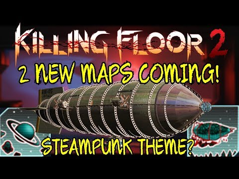 Killing Floor 2   2 NEW MAPS COMING TO THE SUMMER UPDATE! - Will It Be Steampunk Themed?