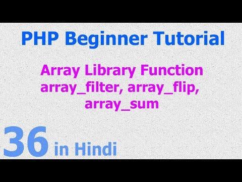 36 - PHP Array Function - array_filter, array_flip, array_sum