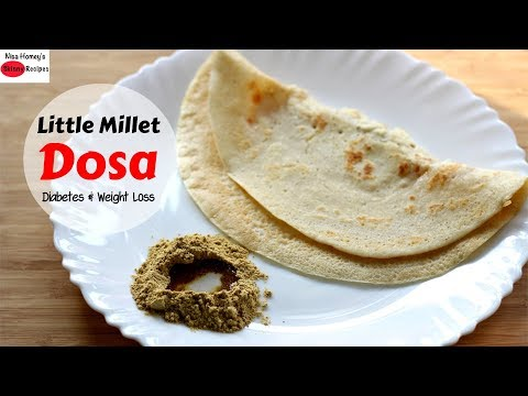 Chama Dosa - Rice Free Diabetic Diet Dosa With Little Millet - Healthy Weight Loss Breakfast Recipes