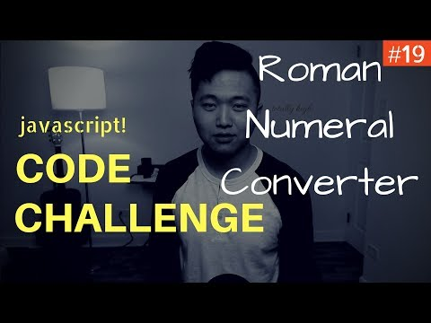 Javascript Coding Challenge #19: Roman Numeral Converter (Freecodecamp)