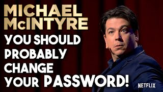 You Should Probably Change Your Password! | Michael McIntyre Netflix Special