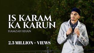 Is Karam Ka Karun Shukar Kaise Ada | Hamzah Khan | Official Video