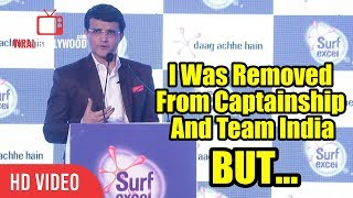 I Was Removed From Captainship And Team India | Sourav Ganguly Speech | Cricketing Career