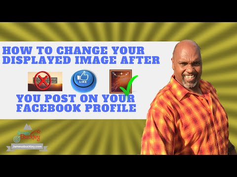 How to Change Your Displayed Image After You post on Your Facebook Profile