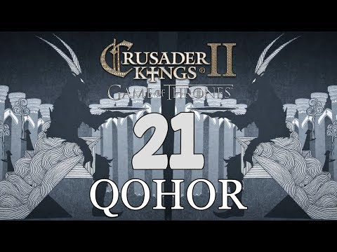 Ck2: Game of Thrones - DEUS GOAT! Qohor Episode 21