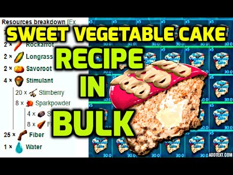 HOW TO MAKE SWEET VEGGIE CAKE IN BULK - ARK SURVIVAL EVOLVED
