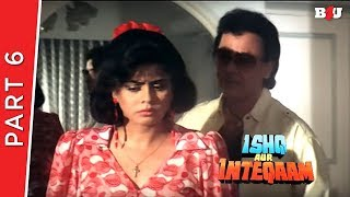 Ishq Aur Inteqaam | Part 6 | Raza Murad, Krishan Dhawan, Shakti Kapoor, Amita Nangia | Full HD