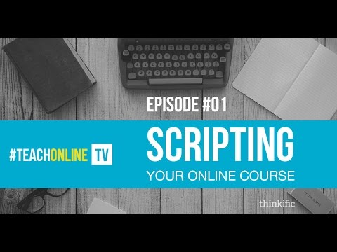 Scripting Your Online Course
