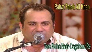 Tore Naina Bade Daghabaaz Re | Unplugged Version | Rahat Fateh Ali Khan | Live