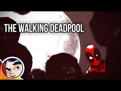 The Walking Deadpool - Zombie Deadpool Full Story
