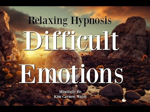 Relaxing Hypnosis ~ Help with difficult emotions ~ Guilt  |  Sadness  |  Anger  |  Fear