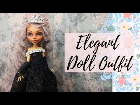 EASY Elegant Doll Outfit for Monster High, Barbie, Bratz, Blythe and other Dolls / How To Make DIY