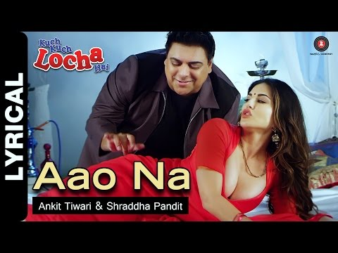 Xxx Mp4 Aao Na Lyrical Video Kuch Kuch Locha Hai Sunny Leone Amp Ram Kapoor 3gp Sex
