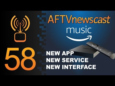 Big Music Changes for the Fire TV & Amazon - AFTVnewscast 58