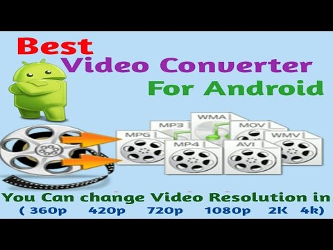 Best video converter for android | Change video Resolution |