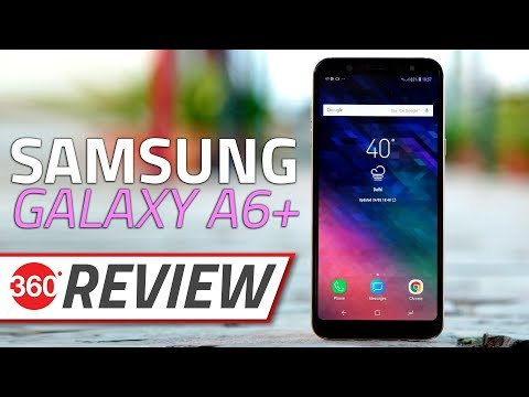Samsung Galaxy A6+ Review | Camera, Battery Life, Performance, and More