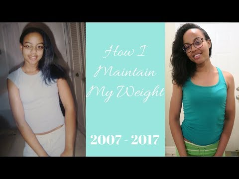 How I Maintain My Weight | 2007 - 2017