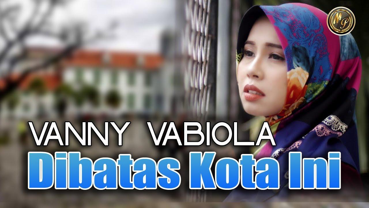 Vanny Vabiola - Dibatas Kota Ini