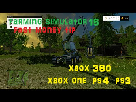 Fast Money Tip Farming Simulator 15 (Xbox 360/Xbox One/ps4/ps3/PC)