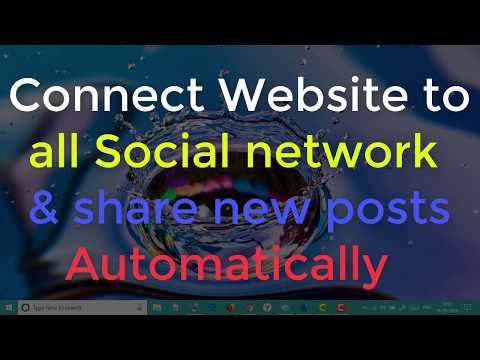 Connect Website to all Social network and share new posts Automatically