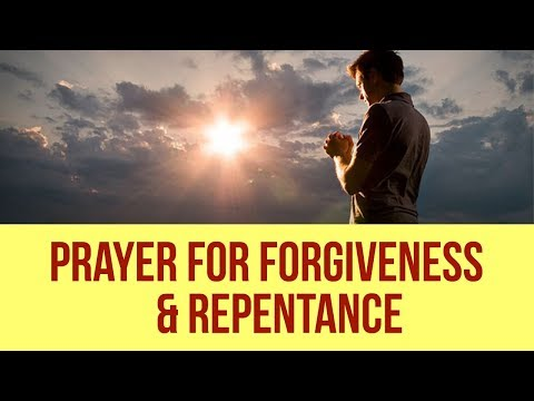 PRAYER FOR FORGIVENESS AND REPENTANCE (Powerful) ✅