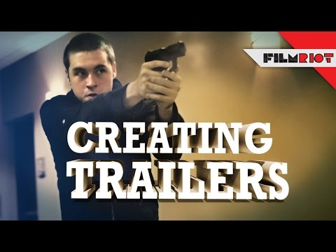 How to Make a Trailer!
