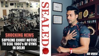 SHOCKING NEWS - Supreme Court Notice to Seal 1000's of Gyms in Delhi