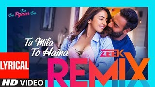 Tu Mila To Haina (Zeek Remix) | Ajay Devgn, Rakul | Ft. Arijit Singh | Amaal Mallik