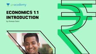 Economics 1.1 Introduction by Roman Saini: Unacademy tutorial
