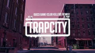 Download Lil Pump - Gucci Gang (Club Killers Remix)