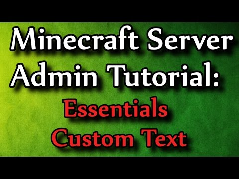Minecraft Admin How-To: Essentials Custom Text