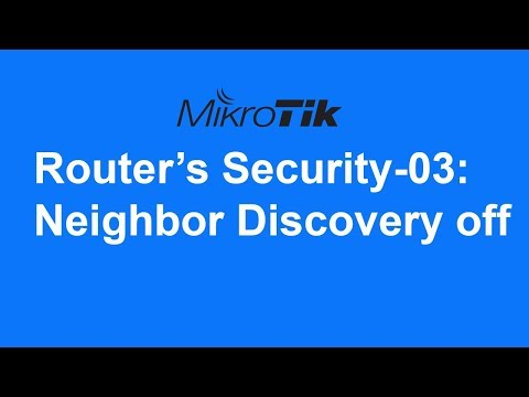 MikroTik Router's Security-03: Neighbor Discovery off