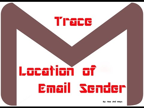 how to trace location and ip address of gmail sender/ how to trace location of email sender