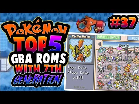 TOP 5 BEST POKEMON GBA ROM HACKS WITH MEGA EVOLUTIONS & 7TH GENERATION SEPT - 2017!!
