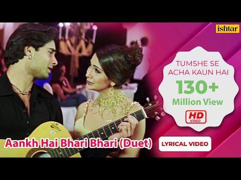 Xxx Mp4 Aankh Hai Bhari Bhari Duet Lyrical Video Best Bollywood Sad Songs Tum Se Achcha Kaun Hai 3gp Sex