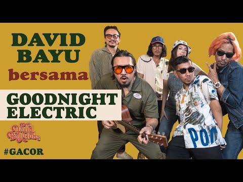 Download DAVID BAYU BERSAMA GOODNIGHT ELECTRIC   #GACOR   #DBT20 MP3 Gratis