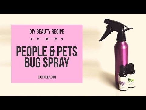 DIY People & Pets All Natural Bug Spray | Queen Lila