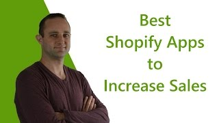4 of the Best Shopify Apps to Increase Sales Quickly (2017) 🚀
